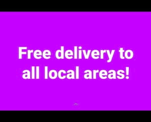 FREE DELIVERY LOCAL AREAS